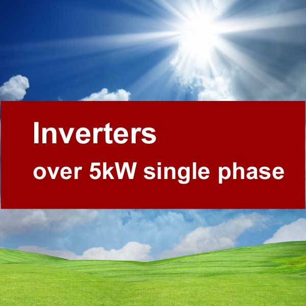 Inverters over 5kW Single phase